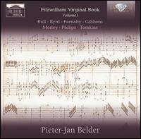 The Fitzwilliam Virginal Book, Vol. 1: Bull, Byrd, Farnaby, Gibbons, Morley, Philips, Tomkins - Pieter-Jan Belder (harpsichord)