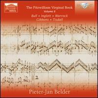The Fitzwilliam Virginal Book, Vol. 6: Bull, Inglott, Warrock, Gibbons, Tisdall - Pieter-Jan Belder (harpsichord)