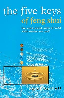The Five Keys of Feng Shui - Bartlett, Sarah