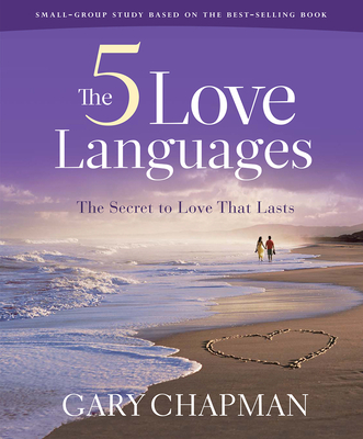 The Five Love Languages: How to Express Heartfelt Commitment to Your Mate - Chapman, Gary