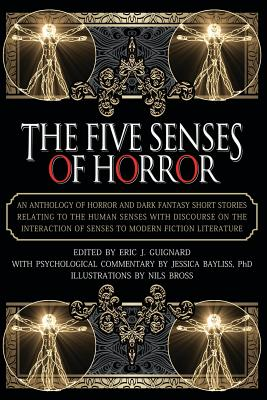 The Five Senses of Horror - Guignard, Eric J (Editor), and Bayliss, Jessica (Commentaries by)