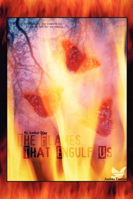 The Flames That Engulf Us - Diaz, Amber