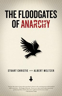 The Floodgates of Anarchy - Christie, Stuart