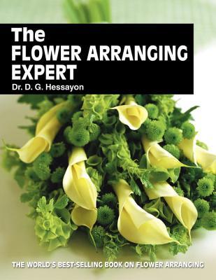 The Flower Arranging Expert - Hessayon, D G