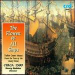 The Flower of all Ships: Tudor Court Music from the Time of Mary Rose