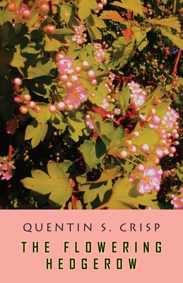 The Flowering Hedgerow - Crisp, Quentin S