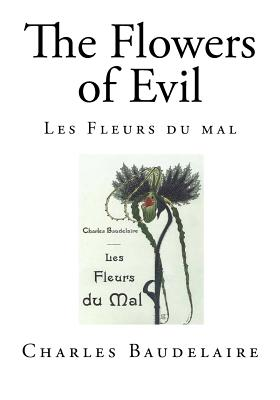 The Flowers of Evil - Baudelaire, Charles, and Scott, Cyril (Translated by)