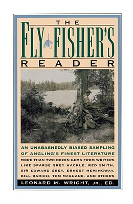 The Fly Fisher's Reader - Wright, Leonard M (Editor)