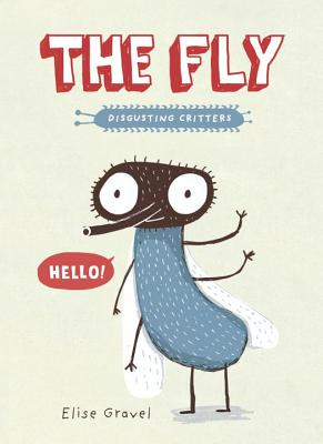 The Fly: The Disgusting Critters Series - Gravel, Elise