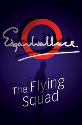 The Flying Squad - Wallace, Edgar