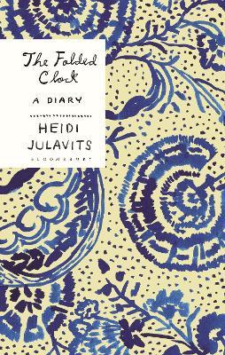 The Folded Clock: A Diary - Julavits, Heidi