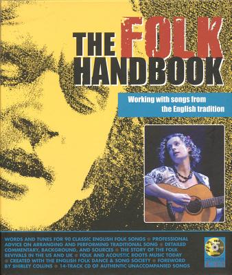 The Folk Handbook: Working with Songs from the English Tradition - Morrish, John (Editor)
