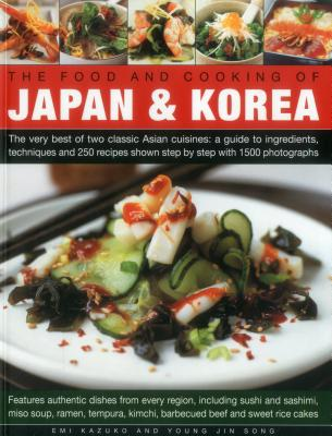 The Food and Cooking of Japan & Korea - Kazuko, Emi, and Song, Young Jin