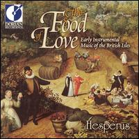 The Food of Love: Early Instrumental Music of the British Isles - Hesperus; Jane Hershey (treble viol); Jane Hershey (tenor violin); Jane Hershey (bass viol)
