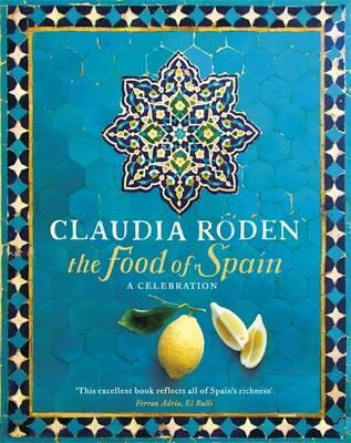 The Food of Spain - Roden, Claudia