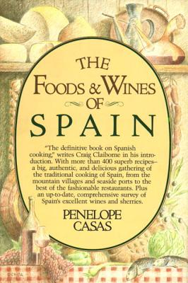 The Foods and Wines of Spain - Cassas, Penny, and Casas, Penelope