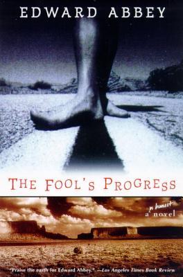 The Fool's Progress: An Honest Novel - Abbey, Edward