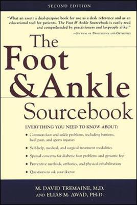The Foot & Ankle Sourcebook - Tremaine, M David, M.D., and Awad, Elias M, M.D.