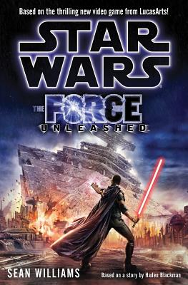 The Force Unleashed - Williams, Sean, and Blackman, Haden (Original Author)