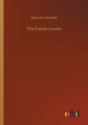 The Forest Lovers - Hewlett, Maurice