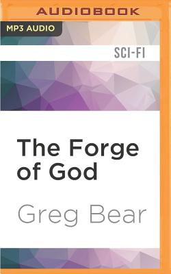 The Forge of God - Bear, Greg, and Bel Davies, Stephen (Read by)
