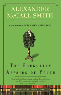The Forgotten Affairs of Youth - McCall Smith, Alexander