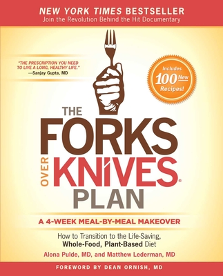 The Forks Over Knives Plan: How to Transition to the Life-Saving, Whole-Food, Plant-Based Diet - Pulde, Alona