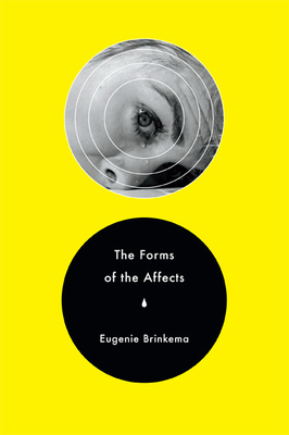 The Forms of the Affects - Brinkema, Eugenie