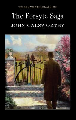 The Forsyte Saga - Galsworthy, John, and Carabine, Keith, Dr. (Series edited by), and Watts, Cedric, Prof., M.A., Ph.D. (Introduction by)