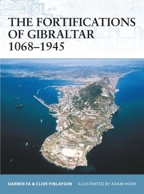 The Fortifications of Gibraltar 1068-1945 - Fa, Darren