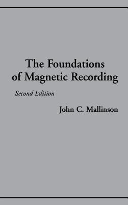 The Foundations of Magnetic Recording 2e - Mallinson, John C