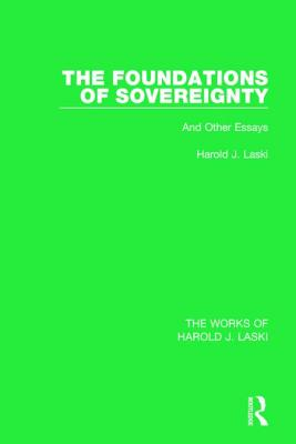 The Foundations of Sovereignty: And Other Essays - Laski, Harold J.