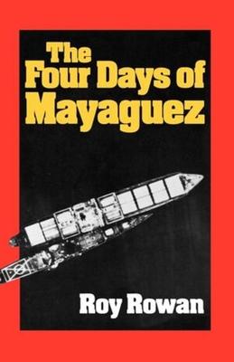 The Four Days of Mayaguez - Rowan, Roy