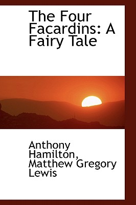 The Four Facardins: A Fairy Tale - Hamilton, Anthony