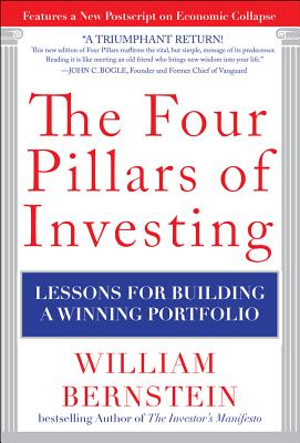 The Four Pillars of Investing: Lessons for Building a Winning Portfolio - Bernstein, William J