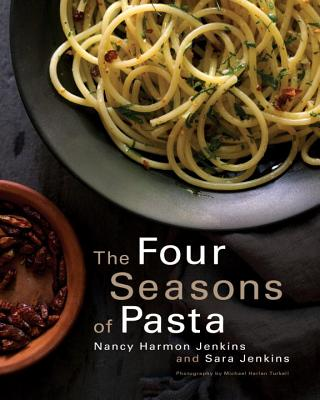The Four Seasons of Pasta - Jenkins, Nancy Harmon, and Jenkins, Sara, and Turkell, Michael Harlan (Photographer)