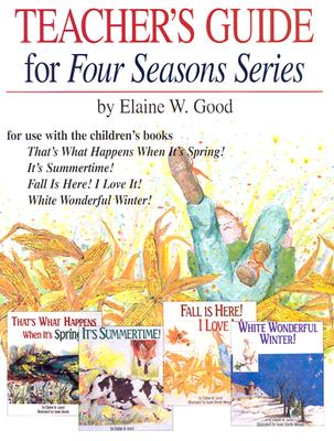 The Four Seasons Series Teacher Edition - Good, Elaine W