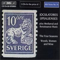 The Four Seasons/Woods, Women And Wine - Joculatores Upsalienses