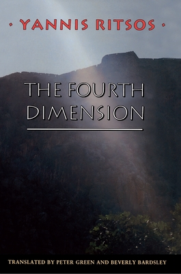 The Fourth Dimension - Ritsos, Yannis, and Green, Peter (Translated by), and Bardsley, Beverly (Translated by)