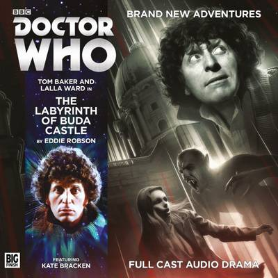 The Fourth Doctor 5.2 Labyrinth of Buda Castle - Robson, Eddie, and Briggs, Nicholas (Director), and Robertson, Jamie (Composer)