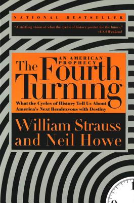 The Fourth Turning - Strauss, William, and Howe, Neil