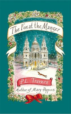 The Fox at the Manger - Travers, P. L., OBE