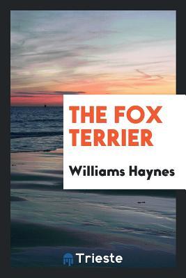 The Fox Terrier - Haynes, Williams