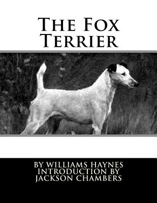 The Fox Terrier - Haynes, Williams, and Chambers, Jackson (Introduction by)