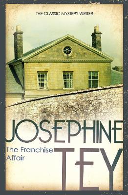 The Franchise Affair - Tey, Josephine
