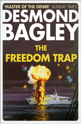 The Freedom Trap - Bagley, Desmond