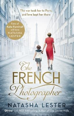 The French Photographer: This Winter Go To Paris, Brave The War, And Fall In Love - Lester, Natasha