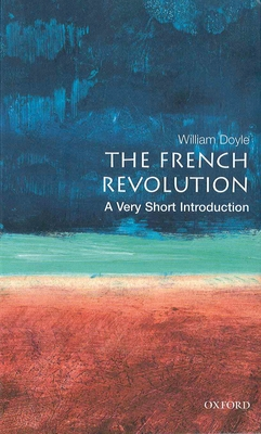 The French Revolution: A Very Short Introduction - Doyle, William