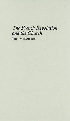 The French Revolution and the Church - McManners, John