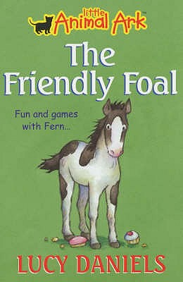 The Friendly Foal - Daniels, Lucy
